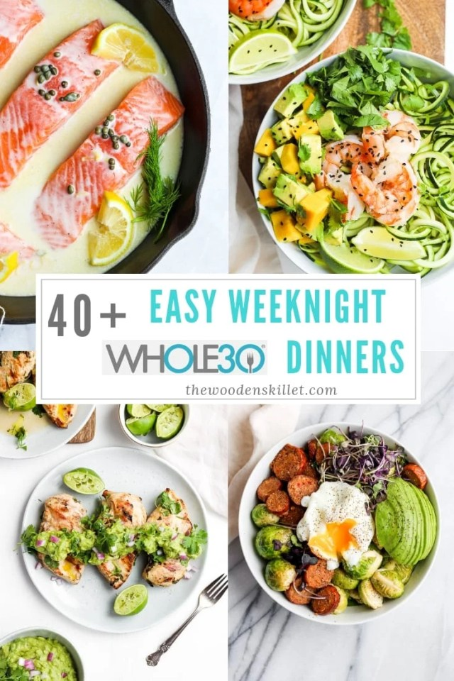 40+ Easy Weeknight Whole30 Dinners