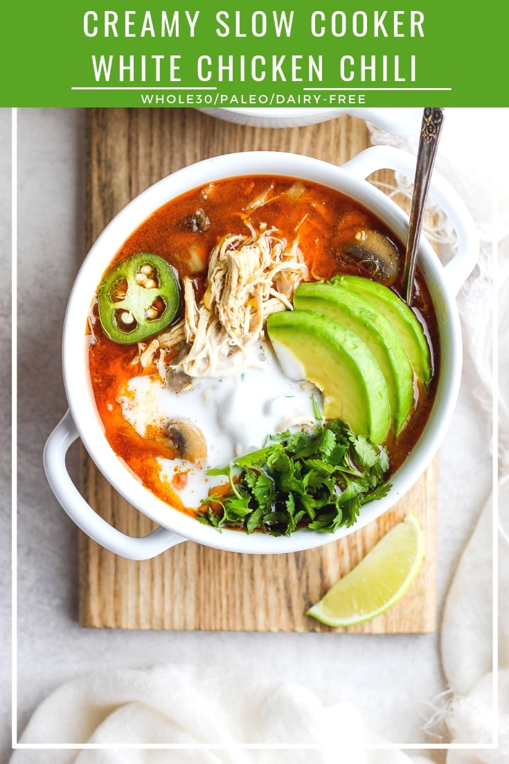 Creamy Slow cooker White Chicken Chili - a flavorful and delicious fall and winter chili that is Whole30 compliant, Paleo and Dairy-Free! Don't forget the Dairy-Free Sour Cream! #chili #fallrecipes #chili #bestchili #whole30 #paleo