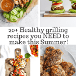 20+ Healthy Grilling Recipes (Easy and Delicious!)