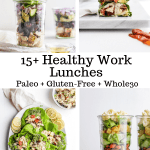 15+ Healthy Work Lunch Ideas (Whole30 + Paleo)