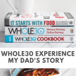 Whole30 Experience: My Dad's Incredible Story