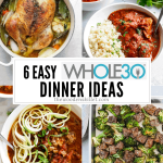6 Whole30 Dinner Ideas