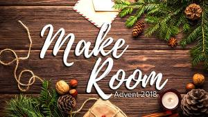 Make Room - Advent 2019
