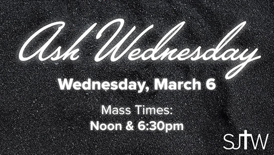 Ash Wednesday Mass at Noon and 6:30pm