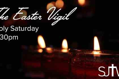Easter Vigil at 8:30pm