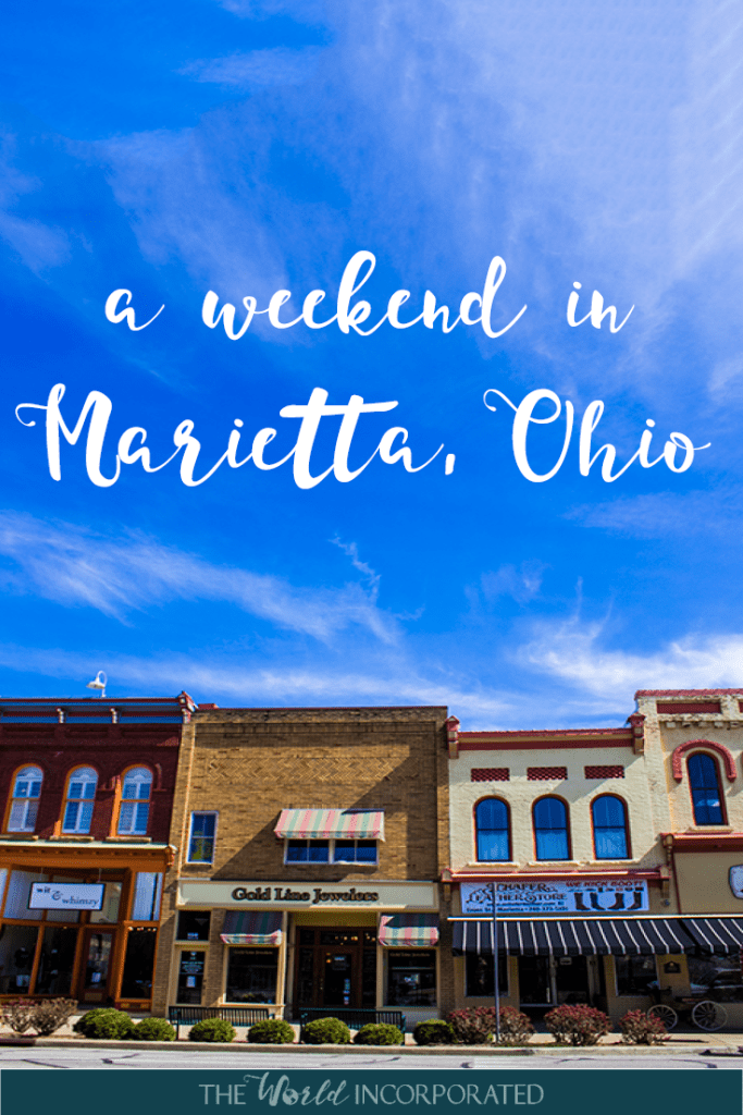 how to spend a weekend in Marietta, Ohio. A weekend itinerary that details where to stay in Marietta, what to do in Marietta, and where to eat in Marietta.
