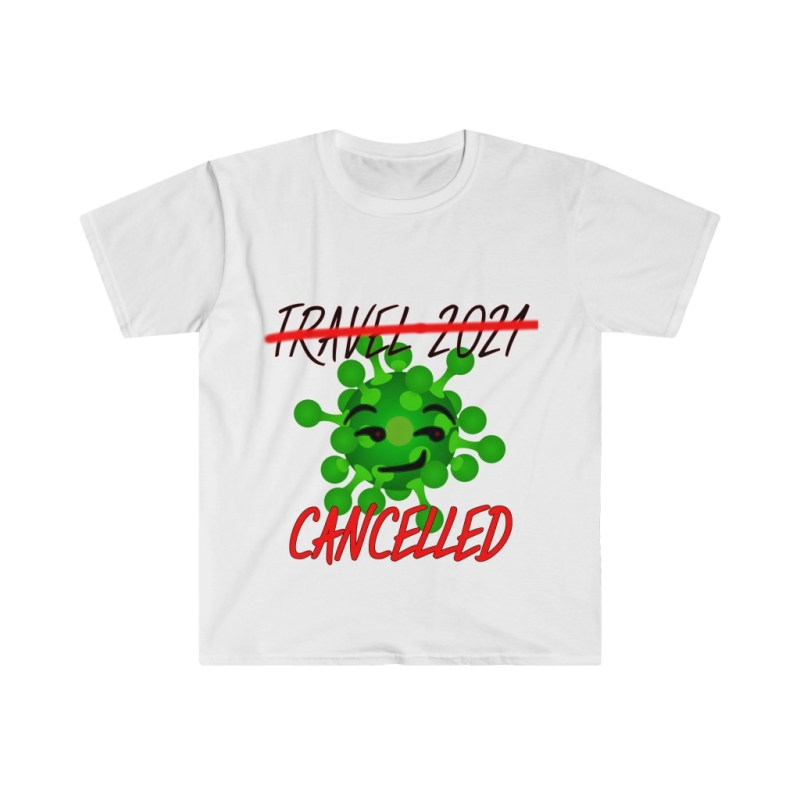 Travel 2021 Cancelled | Softstyle Tee