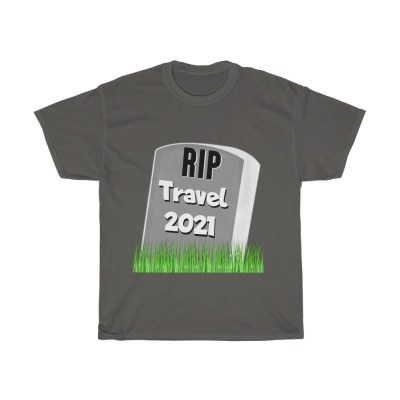RIP Travel 2021 | Heavy Cotton Tee