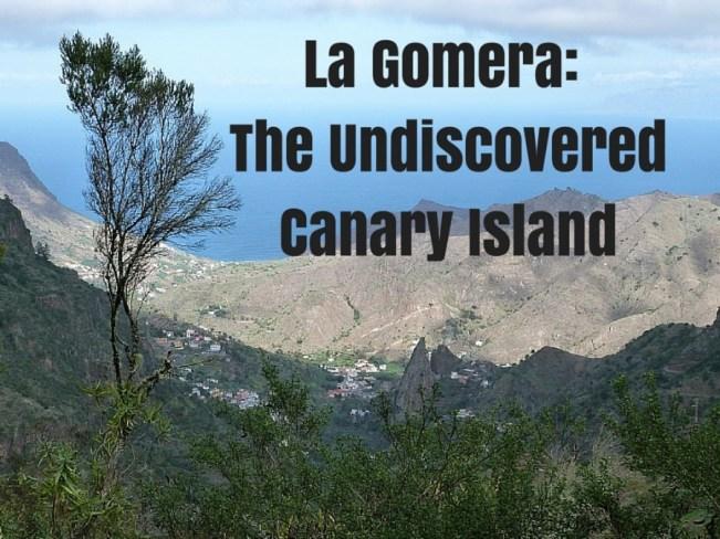La Gomera_ The Undiscovered Canary Island
