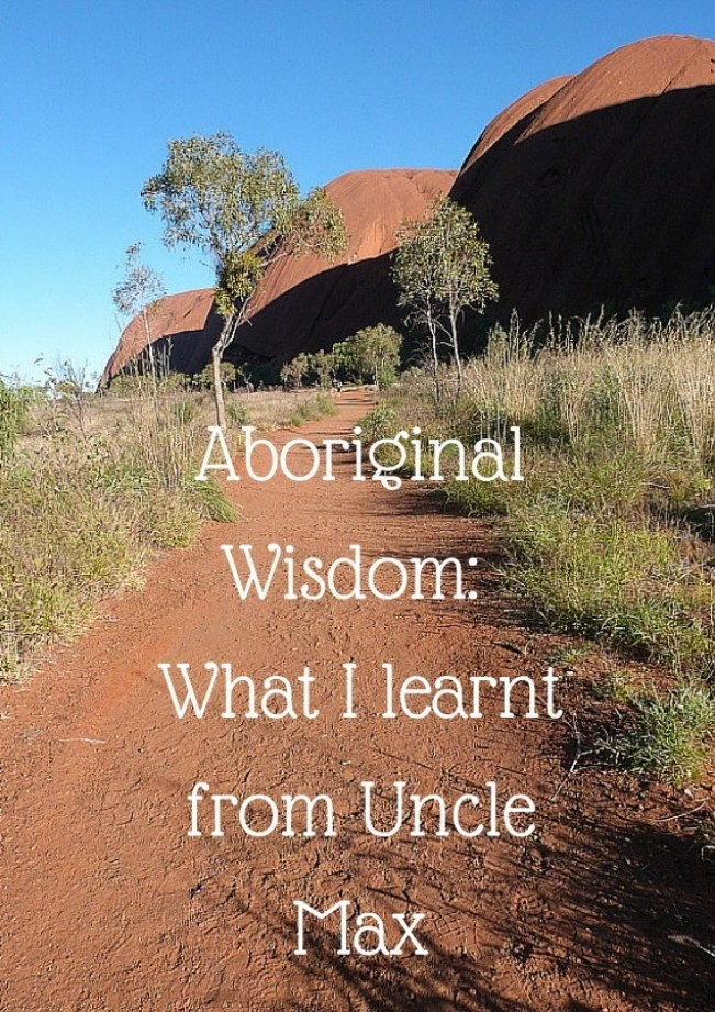 Aboriginal Wisdom: What I learnt from Uncle Max