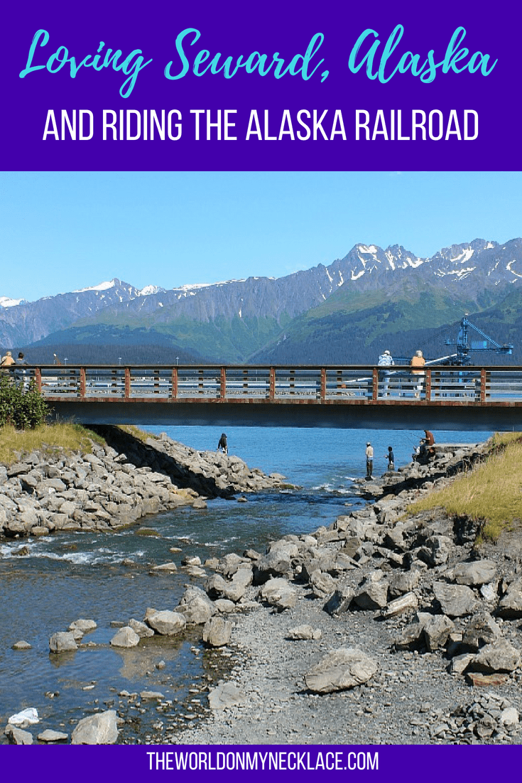 Loving Seward Alaska and Riding the Alaska Railroad