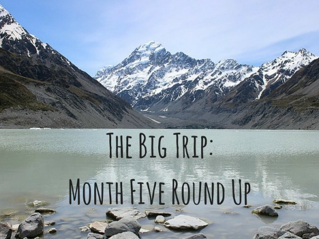 The Big Trip: Month Five Round Up of Digital Nomad Life