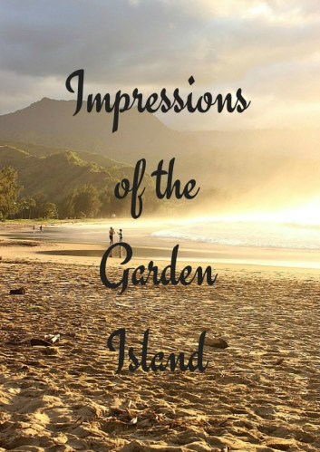 Impressions of the Garden Island of Hawaii