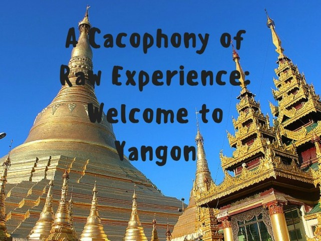 How to spend three days in Yangon, Myanmar