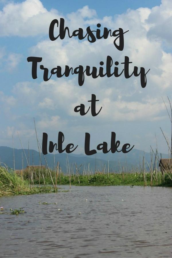 Chasing Tranquility at Inle Lake