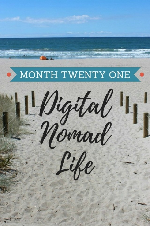 Month twenty one of Digital Nomad Life