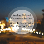 Anxiety Related Depersonalization