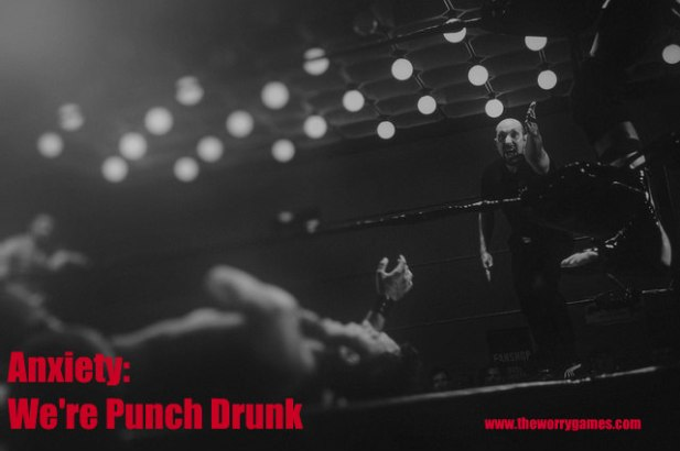 Anxiety Punch Drunk
