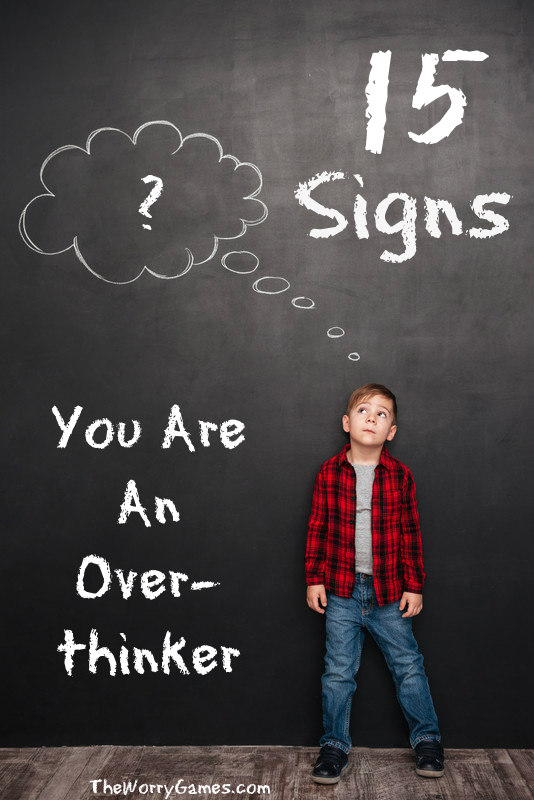 15 Signs You are an Overthinker