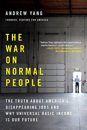 The War on Normal People: The Truth About America's Disappearing
