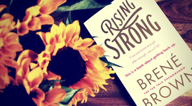 Book of the Week: Rising Strong by Brené Brown