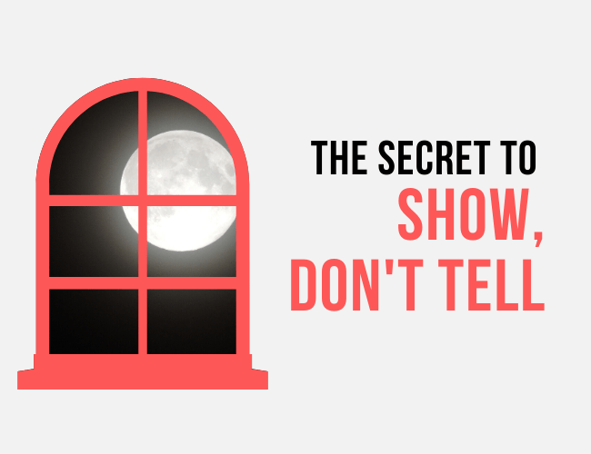 Show, Don't Tell: The Secret to Great Writing with Show and Tell Examples