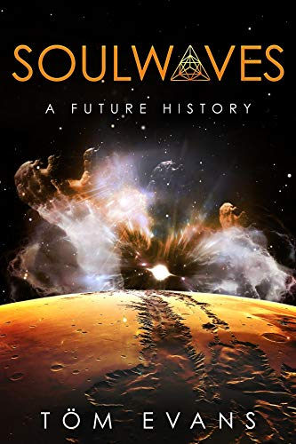 Soulwaves: A Future History by Töm Evans