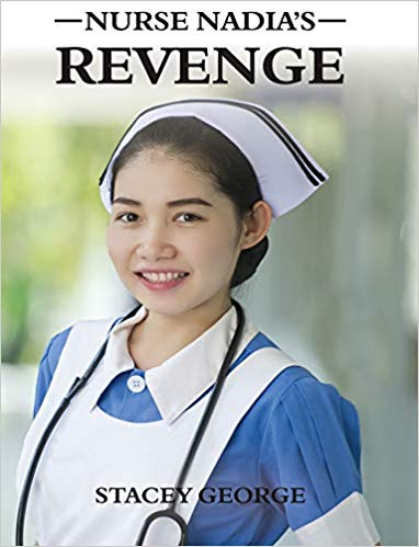 Nurse Nadia's Revenge by Stacey George