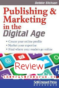 Publishing and Marketing in the Digital Age by Debbie Elicksen