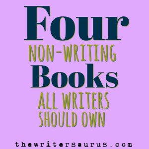 4 non writing books for writers