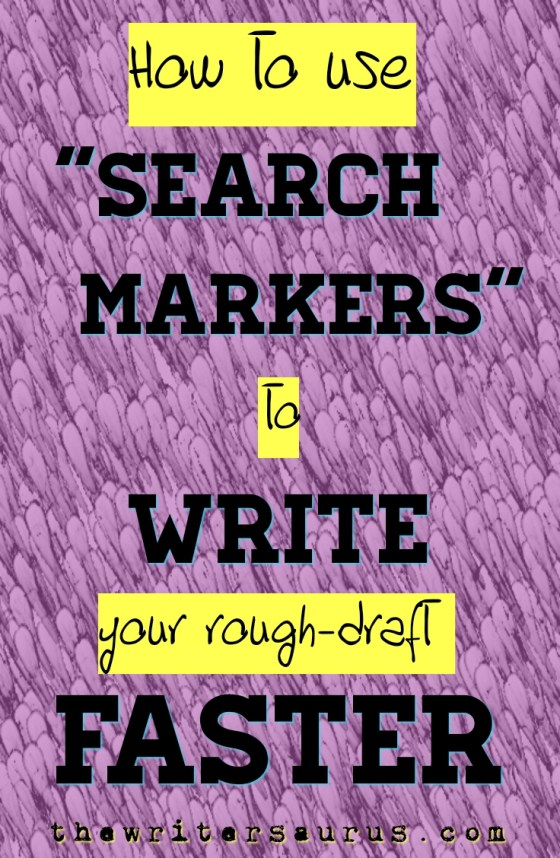 write your rough-draft faster with search markers