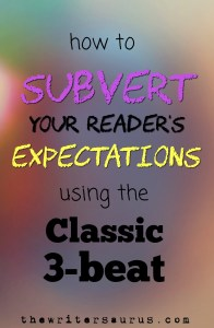 subverting expectation in fiction on the writersaurus. Plus subversion and the 3-beat.