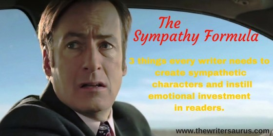 The Writer's Sympathy Formula for creating sympathetic characters and instilling emotional investment in readers.