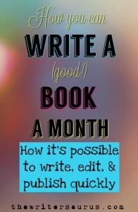 How it's possible to write a good book in a month. #writinggoals #amwriting