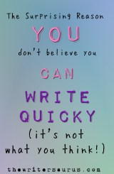 why you don't to believe you can write quickly. Only on #thewritersaurus