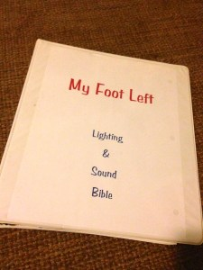 "The bible I painstakingly created to use for running the light and sound for Ken's one-man show ""My Foot Left."""