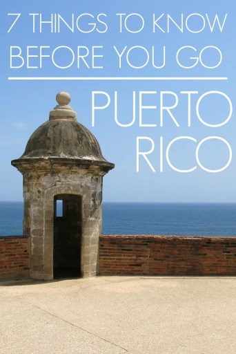 7 Things to Know Before You Go to Puerto Rico