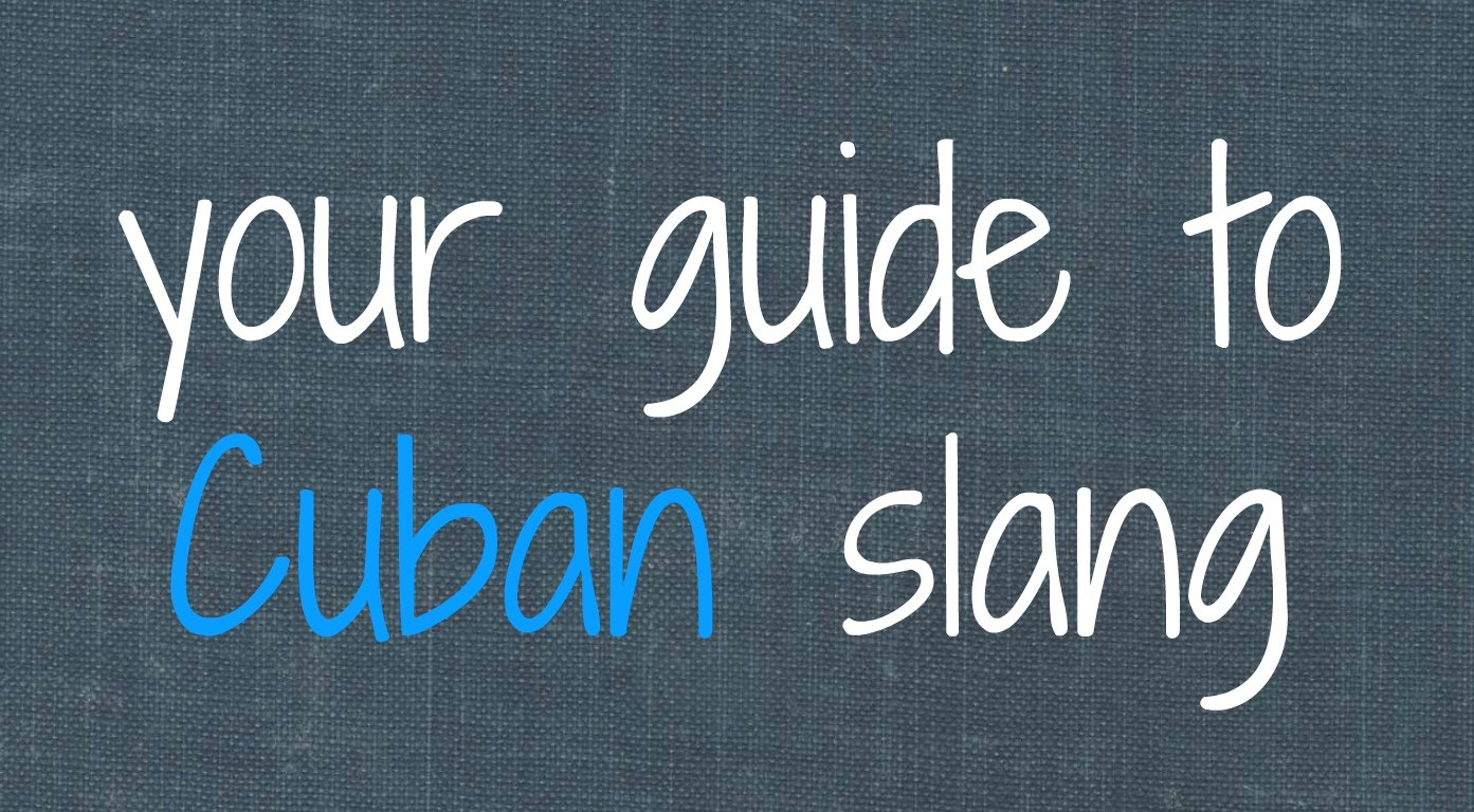 Your Guide to Cuban Slang