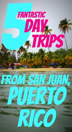 5 Fantastic Day Trips from San Juan, Puerto Rico