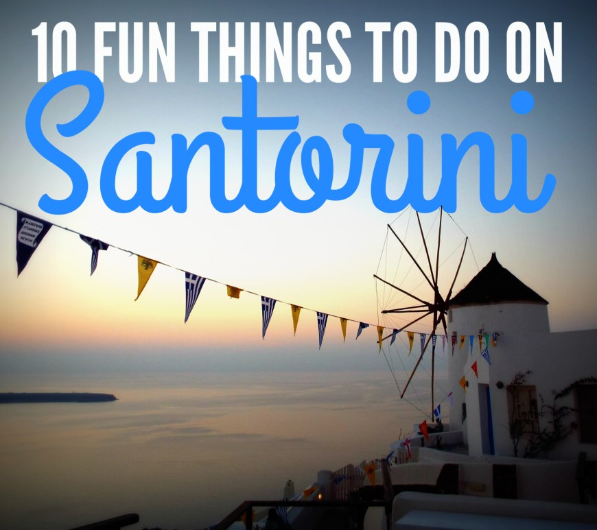 10 Fun Things to Do on Santorini