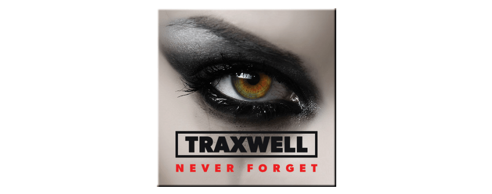 Traxwell Never Forget