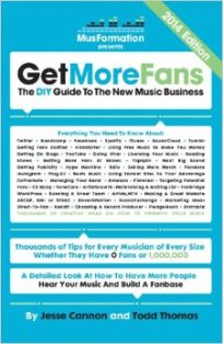 Get More Fans- The DIY Guide to the New Music Business (Independent Music Success)