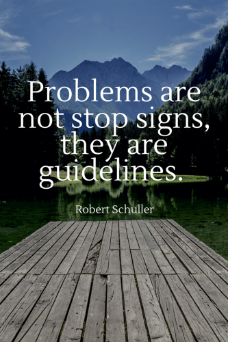 Robert H. Schuller Quotes - Problems are not stop signs, they are guidelines.