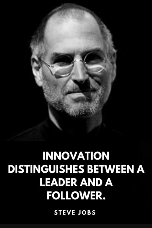 Steve jobs quotes - Innovation distinguishes between a leader and a follower.
