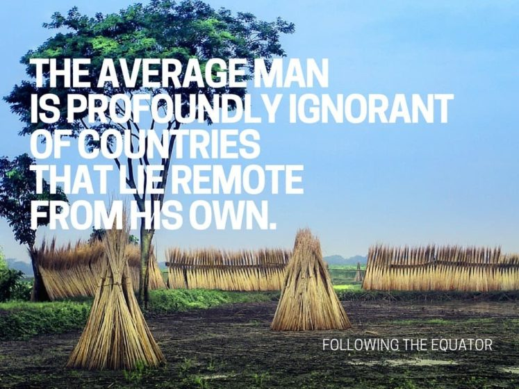 Mark Twain Travel Quotes - The Average Man Is Profoundly Ignorant of Countries