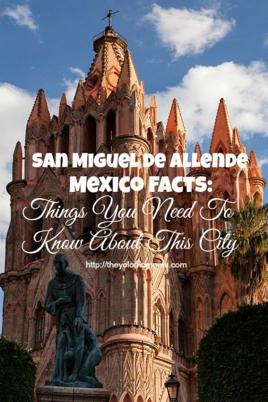 San Miguel de Allende Mexico Facts -Things You Need To Know About This City