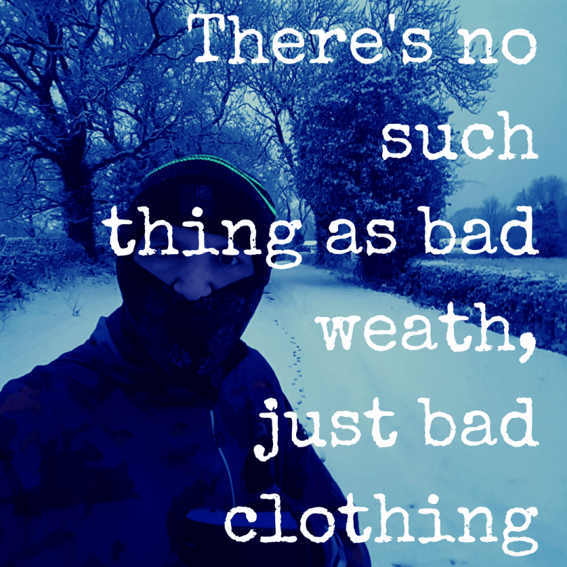thing as bad weather, just bad clothing | The Yorkshire Dad of 4