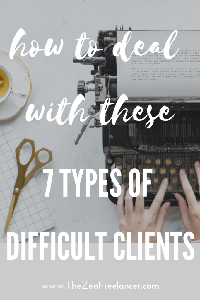 Learn how to deal with the 7 most common types of difficult clients.