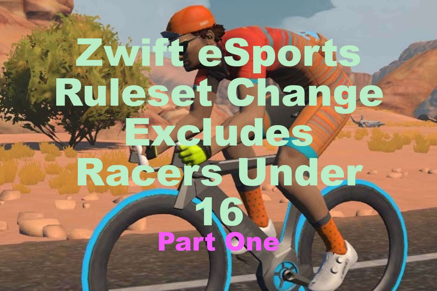 Part One: Zwift eSports Ruleset Change Excludes Racers Under 16
