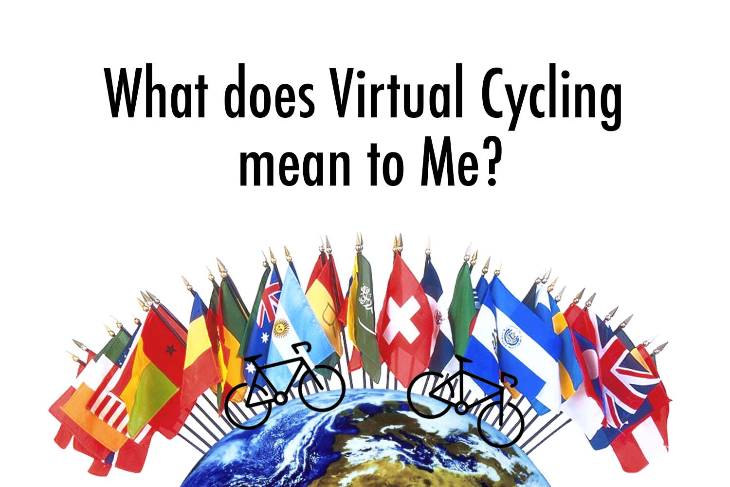 What does Virtual Cycling mean to you?